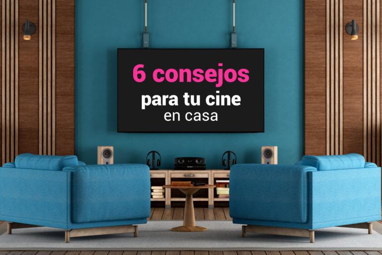 consejos para tu cine en casa